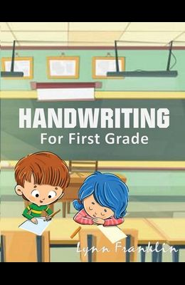 Handwriting for First Grade: Handwriting Practice Books for Kids