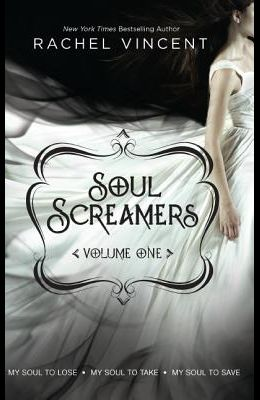Soul Screamers, Volume 1: My Soul to LoseMy Soul to TakeMy Soul to Save