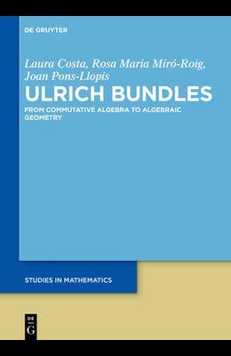 Ulrich Bundles: From Commutative Algebra to Algebraic Geometry