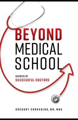 Beyond Medical School: Secrets of Successful Doctors