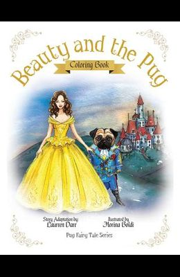 Beauty And The Pug Coloring Book