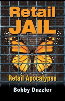 Retail Jail: Retail Apocalypse