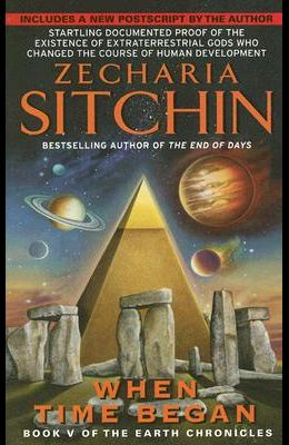 When Time Began: Book V of the Earth Chronicles