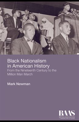 Black Nationalism in American History: From the Nineteenth Century to the Million Man March