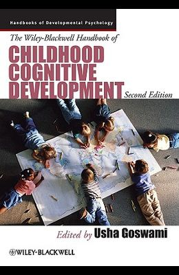 The Wiley-Blackwell Handbook of Childhood Cognitive Development