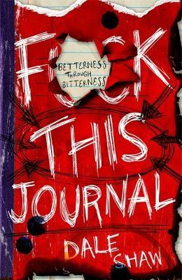 F**k This Journal: Betterness Through Bitterness