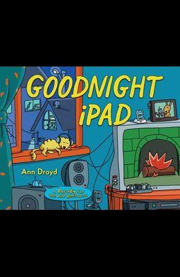 Goodnight iPad: A Parody for the Next Generation