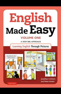 English Made Easy Volume One: British Edition: A New ESL Approach: Learning English Through Pictures