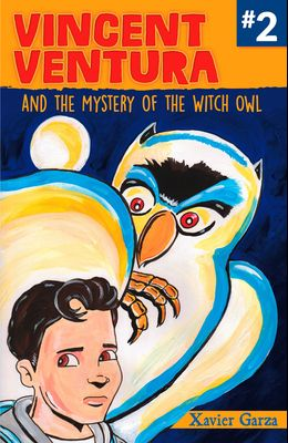 Vincent Ventura and the Mystery of the Witch Owl/Vincent Ventura Y El Misterio de la Bruja Lechuza
