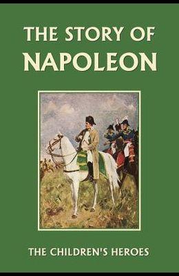 The Story of Napoleon (Yesterday's Classics)