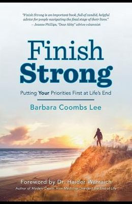 Finish Strong: Putting Your Priorities First at Life's End