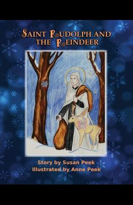 Saint Rudolph and the Reindeer: A Christmas Story
