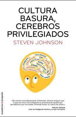 Cultura Basura, Cerebros Privilegiados = Everything Bad Is Good for You