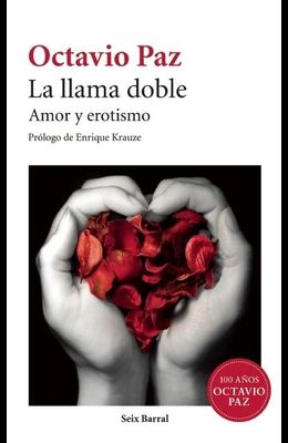 La Llama Doble: Amor y Erotismo = The Double Flame
