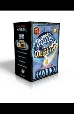George's Secret Key Hardcover Collection: George's Secret Key to the Universe; George's Cosmic Treasure Hunt; George and the Big Bang; George and the