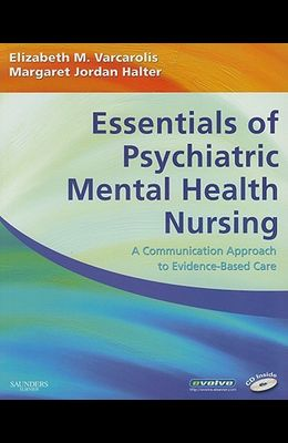 Essentials of Psychiatric Mental Health Nursing: A Communication Approach to Evidence-Based Care [With CDROM]
