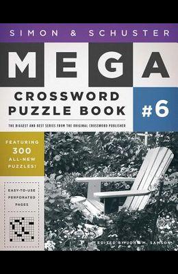 Simon & Schuster Mega Crossword Puzzle Book: 300 Never-Before-Published Crosswords
