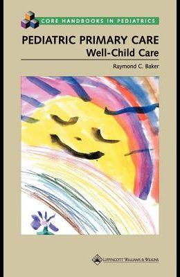 Pediatric Primary Care: Well-Child Care (Revised)