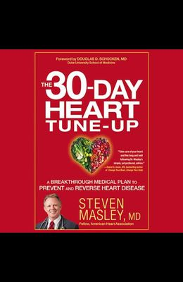 30-Day Heart Tune-Up: A Breakthrough Medical Plan to Prevent and Reverse Heart Disease