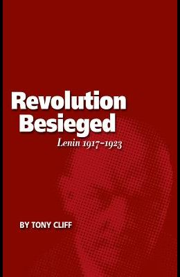 Revolution Besieged, Volume 3: Lenin 1917-1923