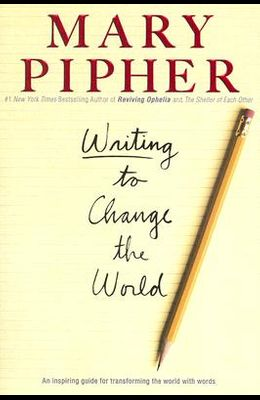Writing to Change the World: An Inspiring Guide for Transforming the World with Words