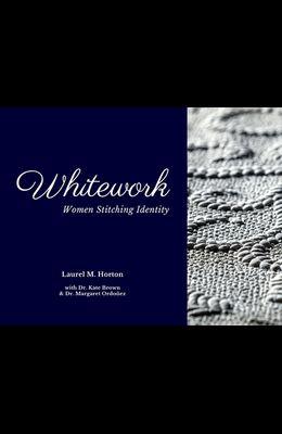 Whitework: Women Stitching Identity