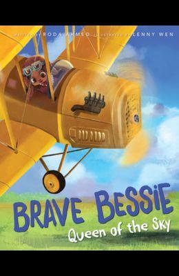 Brave Bessie: Queen of the Sky