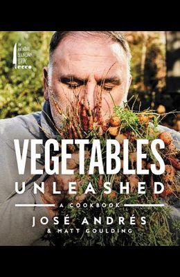 Vegetables Unleashed: A Cookbook