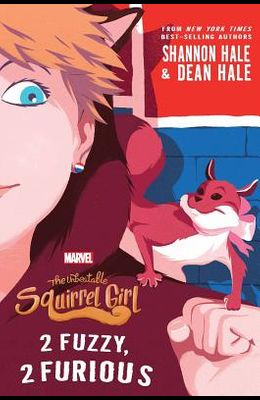 The Unbeatable Squirrel Girl: 2 Fuzzy, 2 Furious