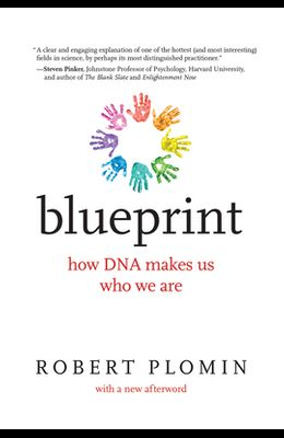 Blueprint, with a New Afterword: How DNA Makes Us Who We Are