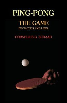Ping-Pong: The Game, Its Tactics and Laws (Reprint)