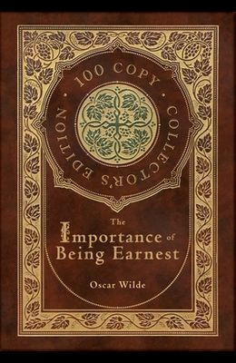 The Importance of Being Earnest (100 Copy Collector's Edition)