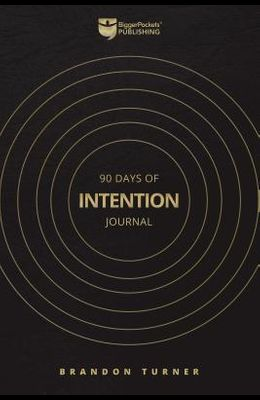 90 Days of Intention: The Real Estate Investor's Daily Journal