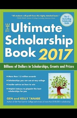 The Ultimate Scholarship Book: Billions of Dollars in Scholarships, Grants and Prizes