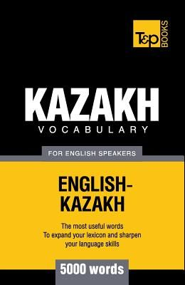Kazakh Vocabulary for English Speakers - 5000 Words