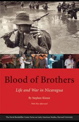 Blood of Brothers: Life and War in Nicaragua, with New Afterword