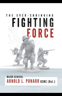 The Ever-Shrinking Fighting Force