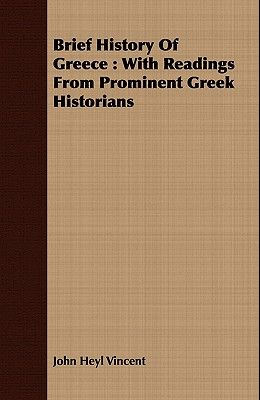 Brief History of Greece: With Readings from Prominent Greek Historians