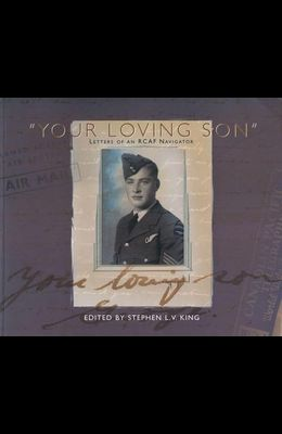 Your Loving Son: Letters of an Rcaf Navigator