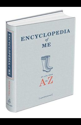 Encyclopedia of Me: My Life from A-Z