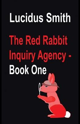 The Red Rabbit Inquiry Agency - Book One