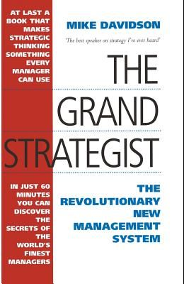 The Grand Strategist: The Revolutionary New Management System