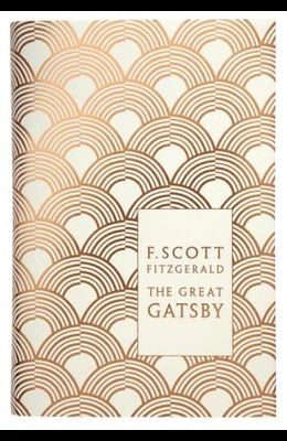 Modern Classics the Great Gatsby (Penguin F Scott Fitzgerald Hardback Collection)