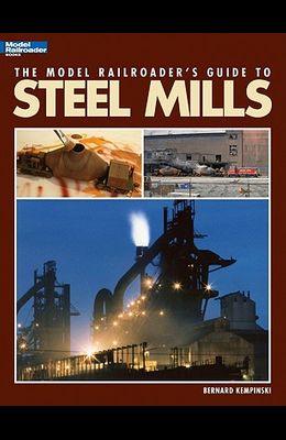 Model Railroader's Guide to Steel Mills
