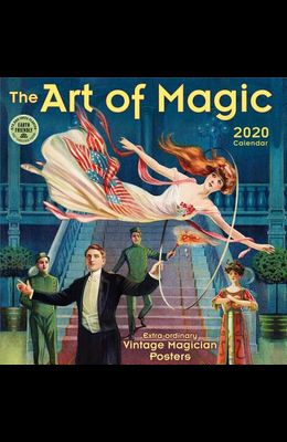 Art of Magic 2020 Wall Calendar: Extra-Ordinary Vintage Magician Posters