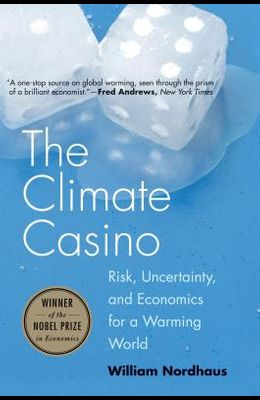 The Climate Casino: Risk, Uncertainty, and Economics for a Warming World