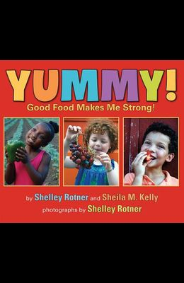 Yummy!: Good Food Makes Me Stong!