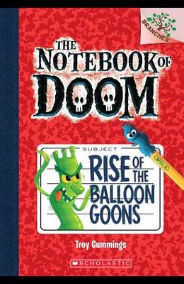 Rise of the Balloon Goons: A Branches Book (the Notebook of Doom #1), 1