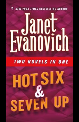 Hot Six & Seven Up: Two Novels in One