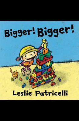 Bigger! Bigger!